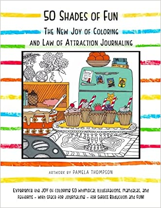 50 Shades of Fun: The New Joy of Coloring and Law of Attraction Journaling