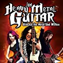 Jam Heavy Metal Guitar: Unleash the Metal God Within  by Warren Croyle, Matt Clark Narrated by Matt Clark
