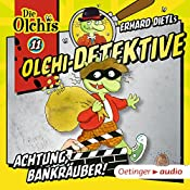 Achtung, Bankräuber! (Olchi-Detektive 11) | Erhard Dietl, Barbara Iland-Olschewski