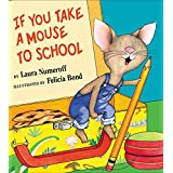 If You Take A Mouse To Schoolby Laura Numeroff