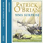 H.M.S. Surprise: Aubrey-Maturin, Book 3 (       ABRIDGED) by Patrick O'Brian Narrated by Robert Hardy