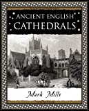 Ancient English Cathedrals (1904263410) by Mills, Mark