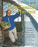 Four-Season Harvest: Organic Vegetables from Your Home Ga