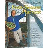 Four-Season Harvest: Organic Vegetables from Your Home Garden All Year Long, 2nd Edition ~ Eliot Coleman