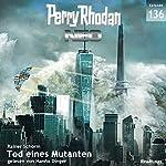 Tod eines Mutanten (Perry Rhodan NEO 136)   Rainer Schorm
