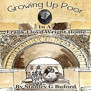 Growing Up Poor in a Frank Lloyd Wright Home Audiobook