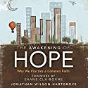 The Awakening of Hope: Why We Practice a Common Faith Audiobook by Jonathan Wilson-Hartgrove Narrated by Maurice England