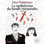 La malédiction du bandit moustachu | Irina Teodorescu