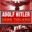 Adolf Hitler (       UNABRIDGED) by John Toland Narrated by Ralph Cosham