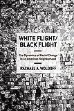White Flight/Black Flight: The Dynamics of Racial Change in an American Neighborhood