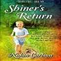 Shiner's Return: Shiner, Book 2 Audiobook by Nolan Carlson Narrated by Ellery Truesdell
