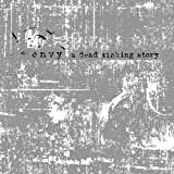 A Dead Sinking Story by Envy [Music CD]
