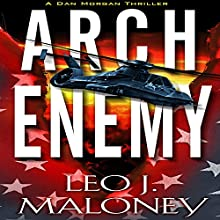 Arch Enemy: A Dan Morgan Thriller Audiobook by Leo J. Maloney Narrated by John Pruden