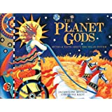 The Planet Gods: Myths and Facts About the Solar System