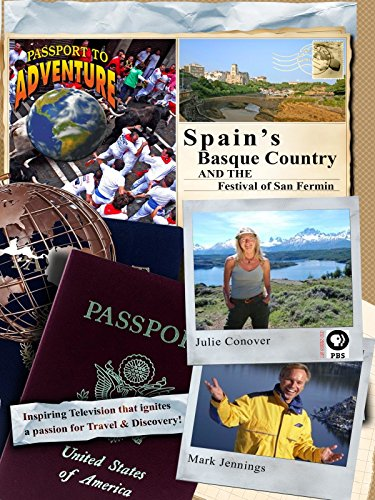 Passport to Adventure Spain's Basque Country and the Festival of San Fermin on Amazon Prime Video UK