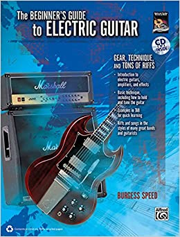 beginners guide to electric guitar gear technique and tons of riffs book cd. Black Bedroom Furniture Sets. Home Design Ideas