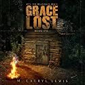 Grace Lost: The Grace Series, Book 1 (       UNABRIDGED) by M. Lauryl Lewis Narrated by Karie Silko