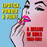 Lipstick, Powder & Paint: A Decade of Girls 1953-6