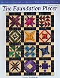 img - for The Foundation Piecer: Quilt Patterns: Crazy Whirligig; Crazy Blue Ridge Star; Celtic Snowflake; Magic of the Carousel part 2 of 4; Garden Gate Crocus; Bear's Paw; Lullaby Skies book / textbook / text book