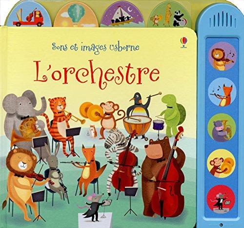 L'orchestre (Sons et images Usborne)