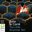 The Little Drummer Girl Audiobook by John le Carré Narrated by Michael Jayston