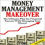 Money Management Makeover 2nd Edition: The Ultimate Plan for Financial Success with Managing Your Money by Budgeting and Saving | J.J. Jones