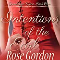 Intentions of the Earl (       UNABRIDGED) by Rose Gordon Narrated by Michelle Ferguson