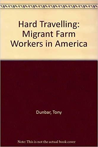 Hard Traveling: Migrant Farm Workers in America