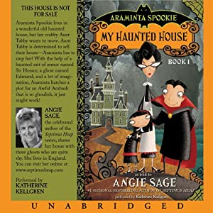 Araminta Spookie, Books 1 & 2: My Haunted House & The Sword in the Grotto | [Angie Sage]