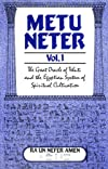 Metu Neter Vol. 1: The Great Oracle of Tehuti and the Egyptian System of Spiritual Cultivation