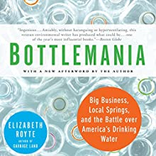 Bottlemania: Big Business, Local Springs, and the Battle Over America's Drinking Water Audiobook by Elizabeth Royte Narrated by Judy Young