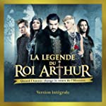 La l�gende du Roi Arthur (Version int...