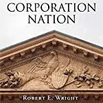 Corporation Nation: Haney Foundation Series | Robert E. Wright