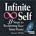 Infinite Self: 33 Steps to Reclaiming Your Inner Power Audiobook by Stuart Wilde Narrated by Stuart Wilde