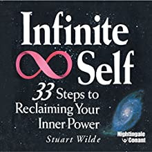 Infinite Self: 33 Steps to Reclaiming Your Inner Power (       UNABRIDGED) by Stuart Wilde Narrated by Stuart Wilde