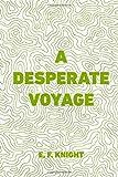 A Desperate Voyage