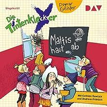 Mattis haut ab (Die Tintenkleckser 3) Hörbuch von Dagmar Geisler Gesprochen von: Cathlen Gawlich, Andreas Fröhlich