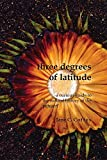 img - for Three Degrees of Latitude: A Curious Guide to the Natural History of the Pehuen book / textbook / text book