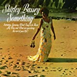 Somethingby Shirley Bassey