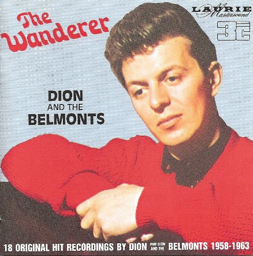 Dion &Amp; The Belmonts - The Wanderer - Zortam Music