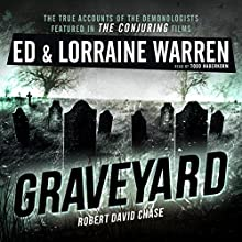 Graveyard: Ed & Lorraine Warren, Book 1 Audiobook by Ed Warren, Lorraine Warren, Robert David Chase Narrated by Todd Haberkorn