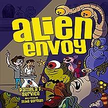 Alien Envoy | Livre audio Auteur(s) : Pamela F. Service Narrateur(s) :  Intuitive