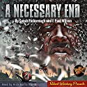A Necessary End Audiobook by F. Paul Wilson, Sarah Pinborough Narrated by Nick Santa Maria