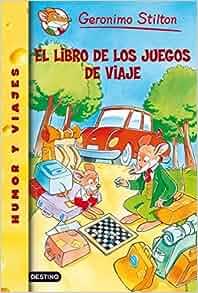 El libro de los juegos de viaje: Geronimo Stilton: 9788408078418