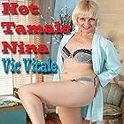 Hot Tamale Nina Hörbuch von Vic Vitale Gesprochen von: Jonathan Strong