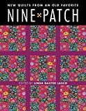 Nine Patch: New Quilts from an Old Favorite
