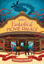 Aldo&#39;s Fantastical Movie Palace