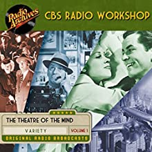 CBS Radio Workshop, Volume 1 Radio/TV Program Auteur(s) : William Froug Narrateur(s) :  full cast