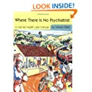 Where There Is No Psychiatrist: A Mental Health Care Manual (Books Beyond Words)