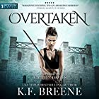 Overtaken: The Warrior Chronicles, Book 6 Audiobook by K. F. Breene Narrated by Caitlin Davies